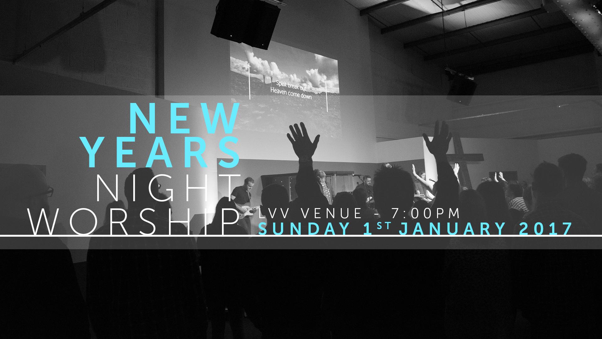 New Years Day – Worship & Prayer 2017